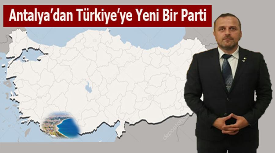 Antalya'dan Türkiye'ye yeni bir Parti
